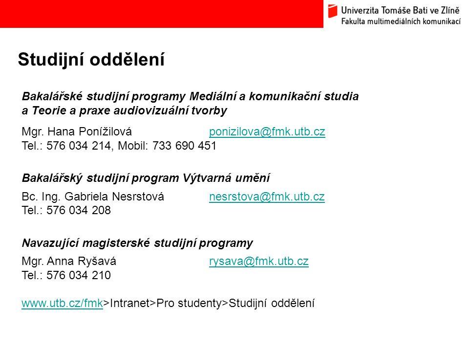 Studijní oddělení Bakalářské studijní programy Mediální a komunikační studia a Teorie a praxe audiovizuální tvorby Mgr.