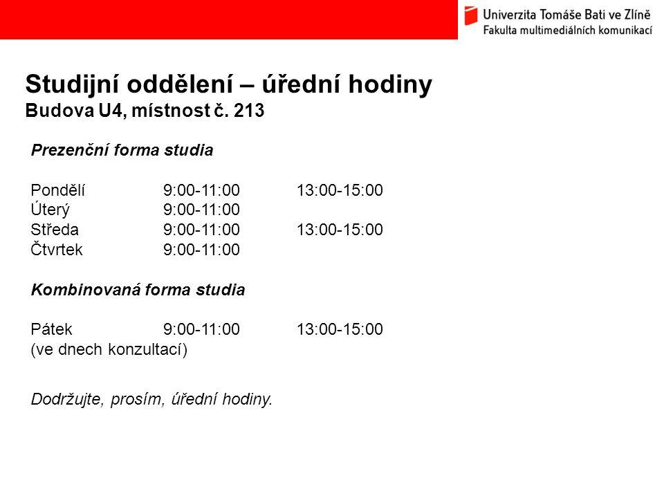 Informace na webových stránkách Základní informace najdete na www.utb.cz/fmkwww.utb.cz/fmk >Aktuality – nutno sledovat průběžně >Intranet>Pro studenty – důležité odkazy >Základní studijní předpisy >Studijní a zkušební řád UTB ve Zlíně >Směrnice děkanky doplňující Studijní a zkušební řád UTB >Časový plán akademického roku >Rozvrhy >Změny výuky >Formuláře pro studenty >Stipendia >Státní závěrečné zkoušky Je v zájmu studenta, aby sledoval a dodržoval směrnice, vyhlášky a další dokumenty.