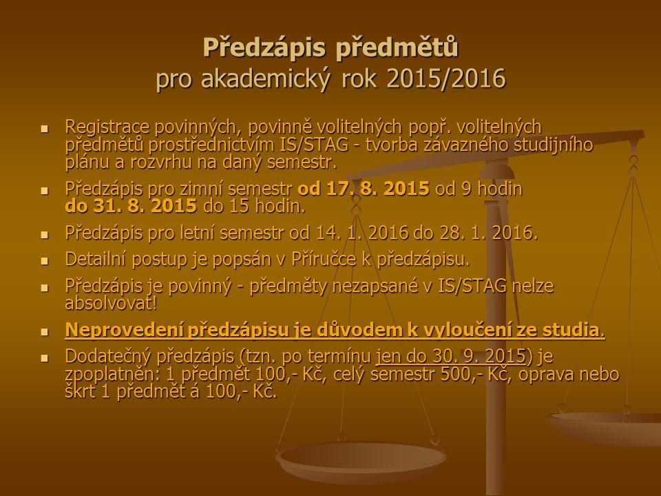 Předzápis předmětů pro akademický rok 2015/2016 Registrace povinných, povinně volitelných popř.