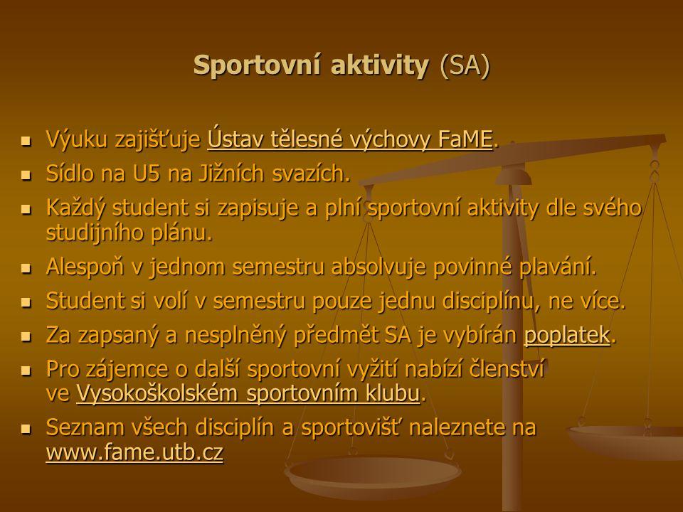 Sportovní aktivity (SA) Výuku zajišťuje Ústav tělesné výchovy FaME. Výuku zajišťuje Ústav tělesné výchovy FaME.Ústav tělesné výchovy FaMEÚstav tělesné