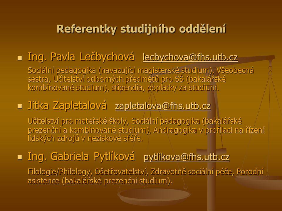 Referentky studijního oddělení Ing. Pavla Lečbychová lecbychova@fhs.utb.cz Ing.