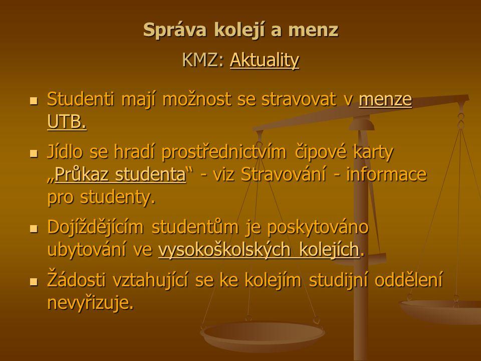 Správa kolejí a menz KMZ: Aktuality Aktuality Studenti mají možnost se stravovat v menze UTB. Studenti mají možnost se stravovat v menze UTB.menze UTB
