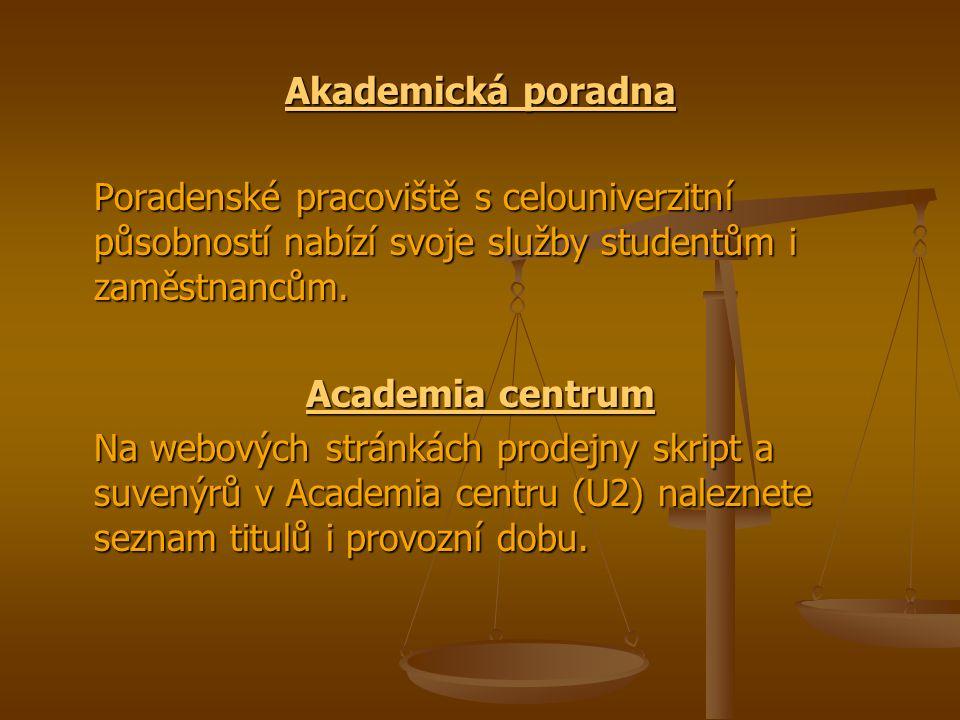 Akademická poradna Akademická poradna Poradenské pracoviště s celouniverzitní působností nabízí svoje služby studentům i zaměstnancům. Academia centru