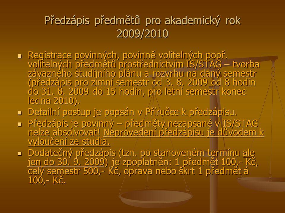 Předzápis předmětů pro akademický rok 2009/2010 Registrace povinných, povinně volitelných popř.