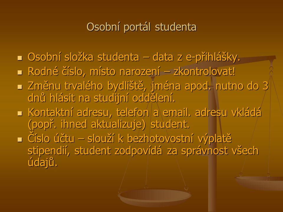 Osobní portál studenta Osobní složka studenta – data z e-přihlášky.
