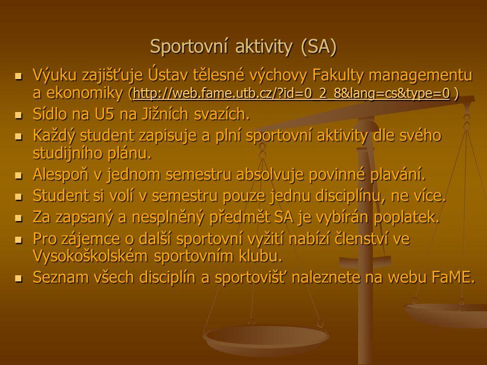 Sportovní aktivity (SA) Výuku zajišťuje Ústav tělesné výchovy Fakulty managementu a ekonomiky (http://web.fame.utb.cz/ id=0_2_8&lang=cs&type=0 ) Výuku zajišťuje Ústav tělesné výchovy Fakulty managementu a ekonomiky (http://web.fame.utb.cz/ id=0_2_8&lang=cs&type=0 )http://web.fame.utb.cz/ id=0_2_8&lang=cs&type=0 Sídlo na U5 na Jižních svazích.