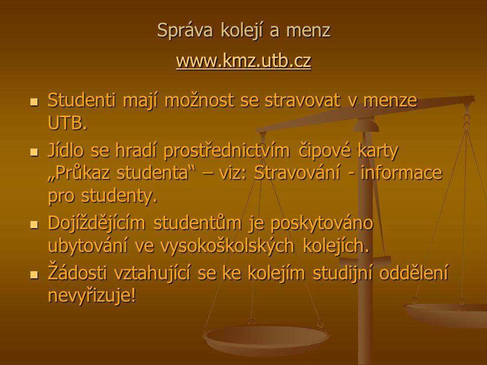 Správa kolejí a menz www.kmz.utb.cz www.kmz.utb.cz Studenti mají možnost se stravovat v menze UTB.