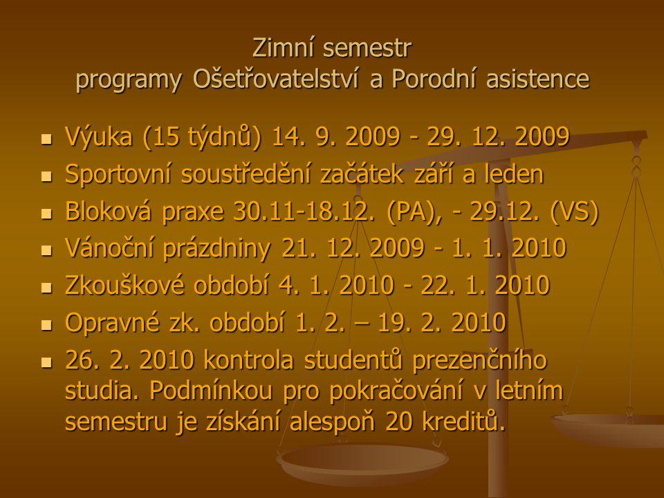 Zimní semestr programy Ošetřovatelství a Porodní asistence Výuka (15 týdnů) 14.