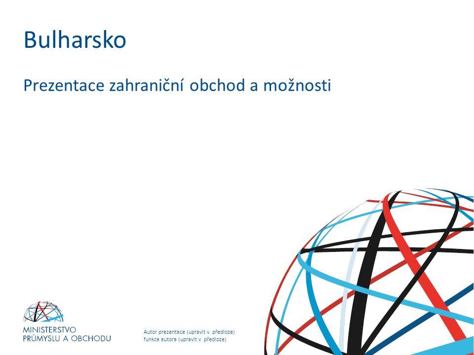 Autor prezentace (upravit v předloze) funkce autora (upravit v předloze) NADPIS PREZENTACE (upravit v předloze) Bulharsko Prezentace zahraniční obchod a možnosti
