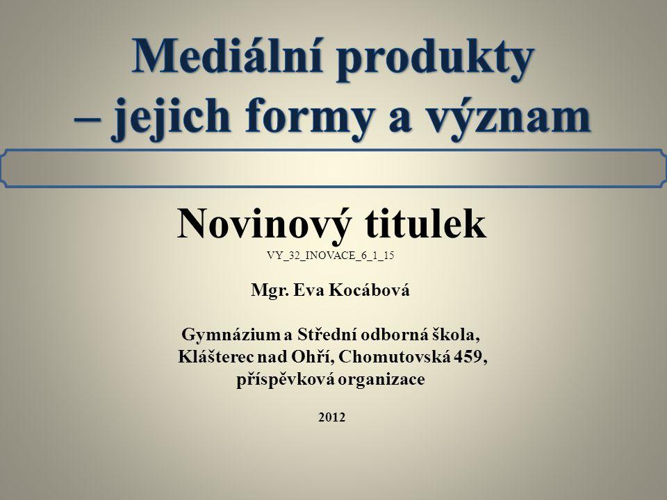 Novinový titulek VY_32_INOVACE_6_1_15 Mgr.