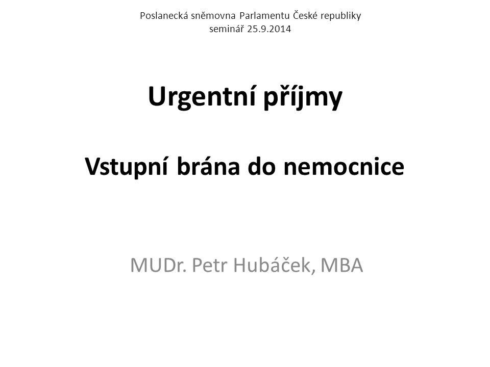 Urgentní příjmy Vstupní brána do nemocnice MUDr.
