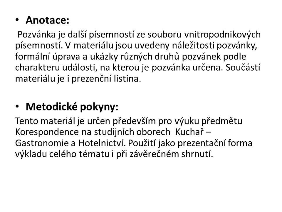 Anotace: Pozvánka je další písemností ze souboru vnitropodnikových písemností.