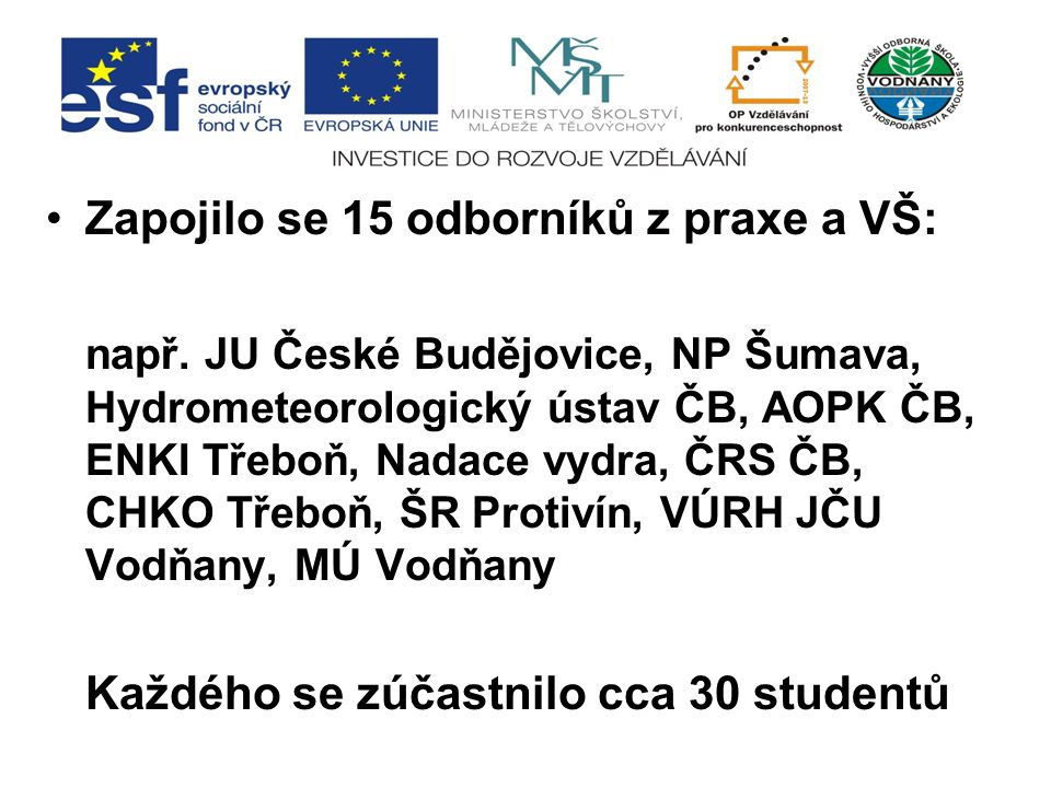 Zapojilo se 15 odborníků z praxe a VŠ: např.