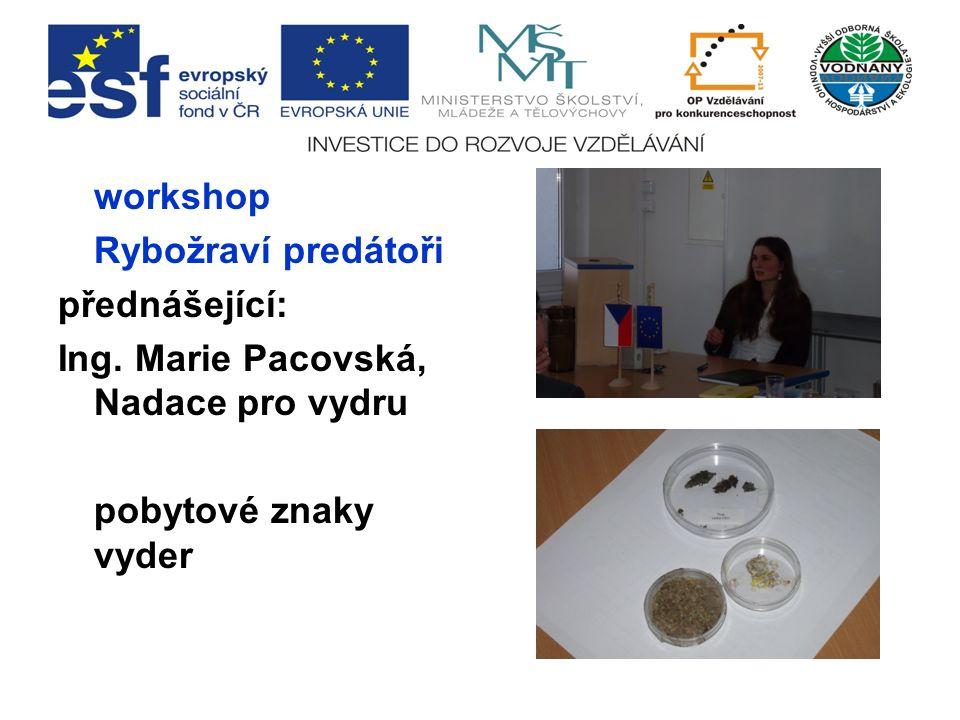 workshop Rybožraví predátoři přednášející: Ing.