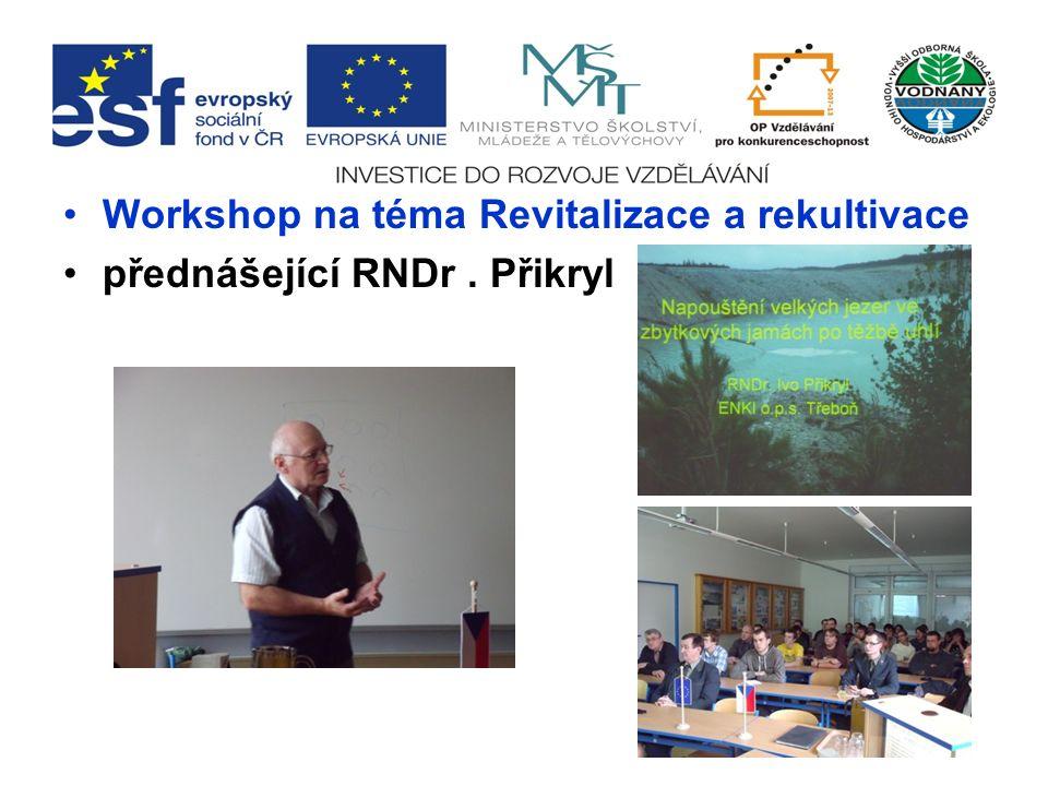 Workshop na téma Revitalizace a rekultivace přednášející RNDr. Přikryl