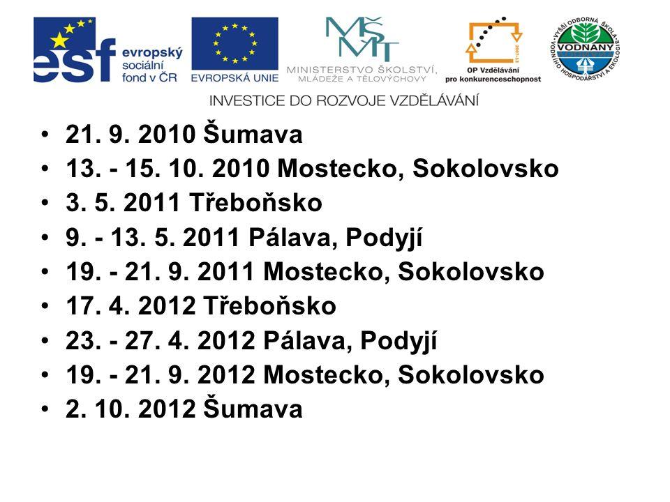 21. 9. 2010 Šumava 13. - 15. 10. 2010 Mostecko, Sokolovsko 3.