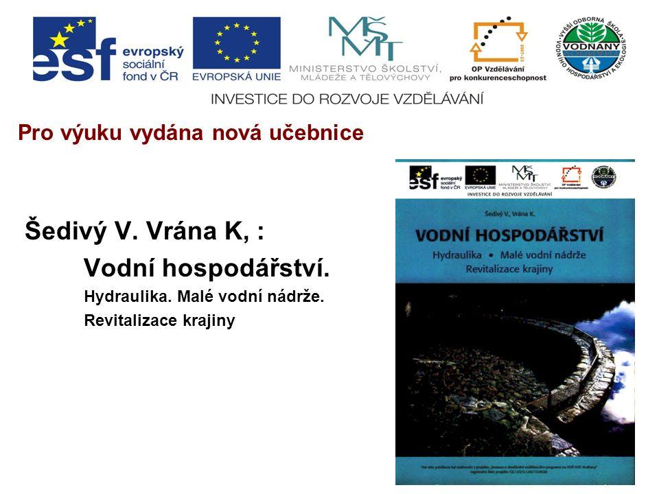 Pro výuku vydána nová učebnice Šedivý V. Vrána K, : Vodní hospodářství.
