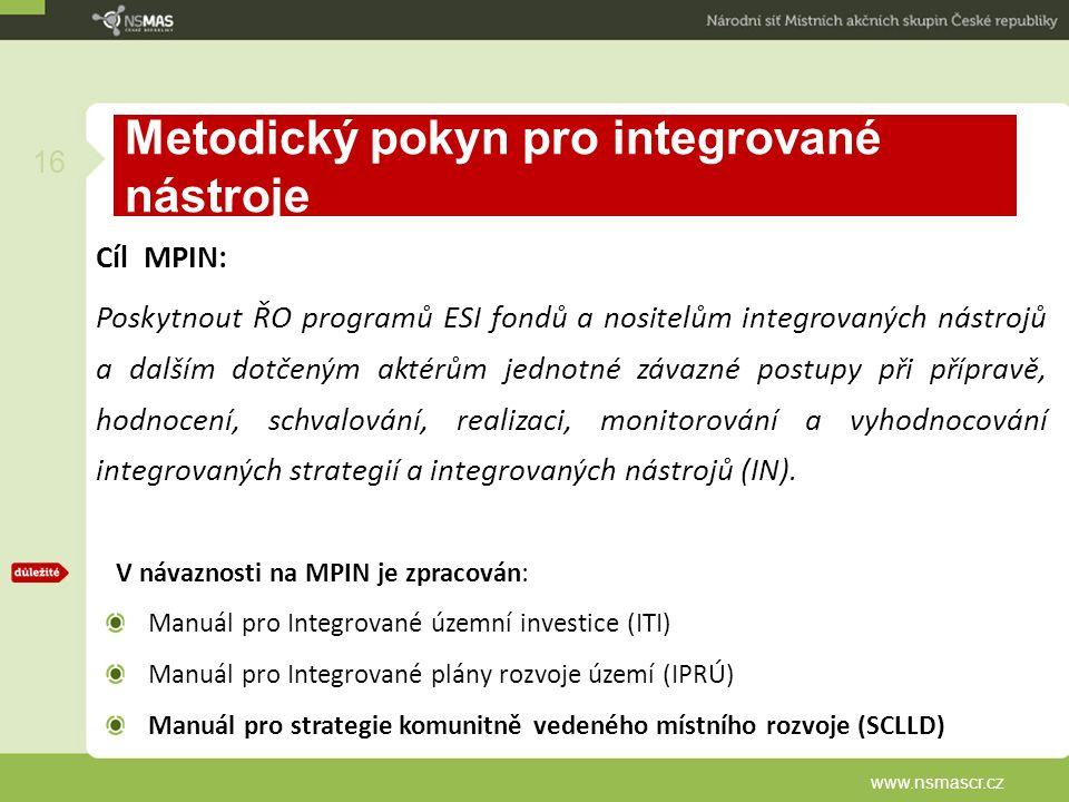 Metodický pokyn pro integrované nástroje Cíl MPIN: Poskytnout ŘO programů ESI fondů a nositelům integrovaných nástrojů a dalším dotčeným aktérům jednotné závazné postupy při přípravě, hodnocení, schvalování, realizaci, monitorování a vyhodnocování integrovaných strategií a integrovaných nástrojů (IN).