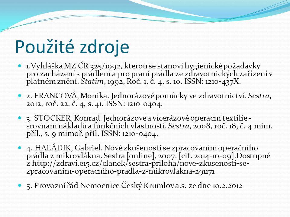 Použité zdroje 1.Vyhláška MZ ČR 325/1992, kterou se stanoví hygienické požadavky pro zacházení s prádlem a pro praní prádla ze zdravotnických zařízení