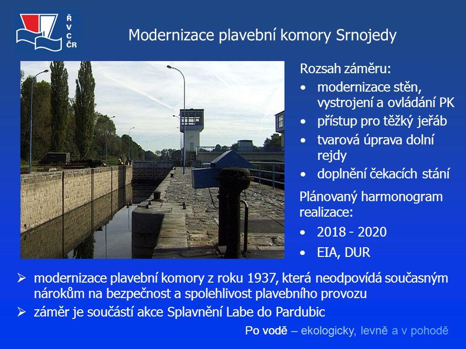 Po vodě – ekologicky, levně a v pohodě Modernizace plavební komory Srnojedy Rozsah záměru: modernizace stěn, vystrojení a ovládání PK přístup pro těžk