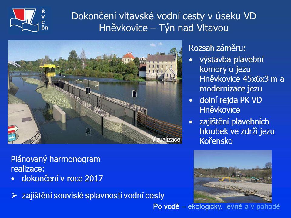 Po vodě – ekologicky, levně a v pohodě Dokončení vltavské vodní cesty v úseku VD Hněvkovice – Týn nad Vltavou Rozsah záměru: výstavba plavební komory