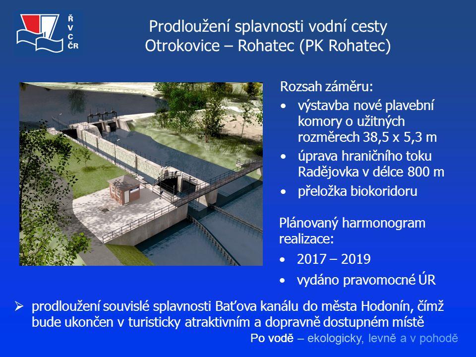 Po vodě – ekologicky, levně a v pohodě Prodloužení splavnosti vodní cesty Otrokovice – Rohatec (PK Rohatec)  prodloužení souvislé splavnosti Baťova k