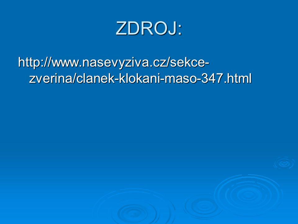 ZDROJ: http://www.nasevyziva.cz/sekce- zverina/clanek-klokani-maso-347.html