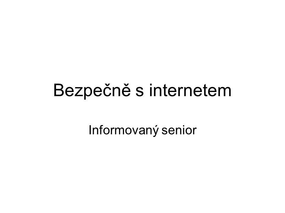 Bezpečně s internetem Informovaný senior
