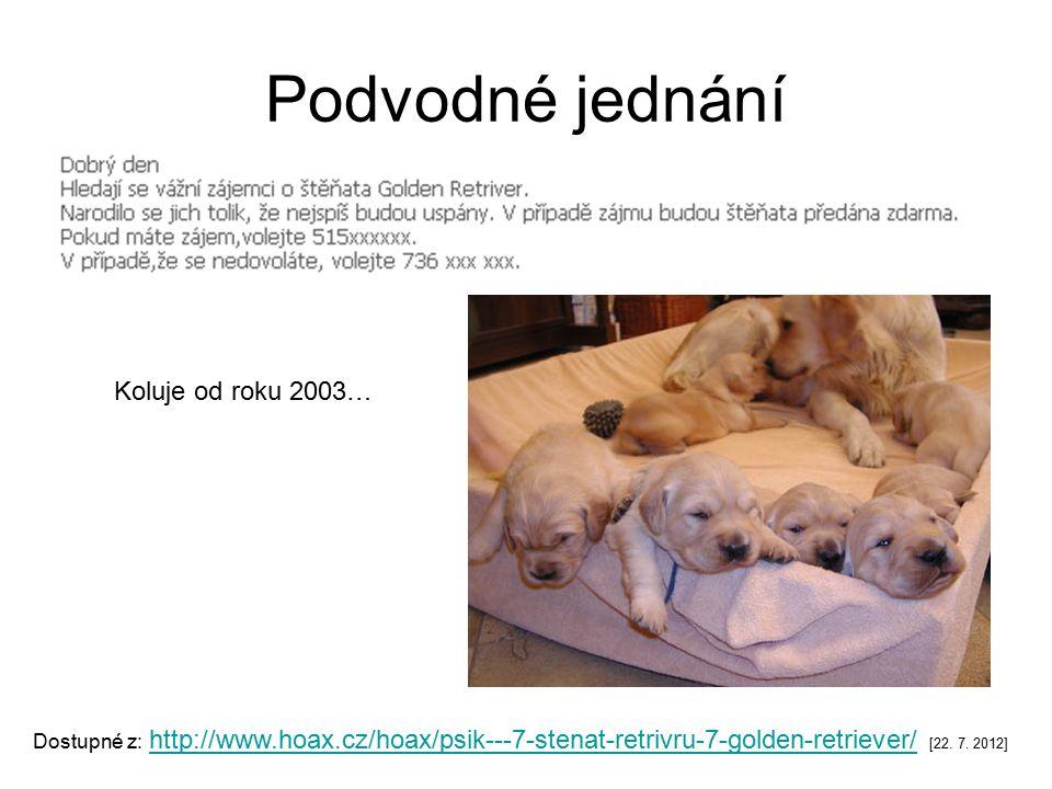 Koluje od roku 2003… Dostupné z: http://www.hoax.cz/hoax/psik---7-stenat-retrivru-7-golden-retriever/ [22.
