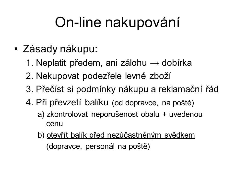 On-line nakupování Zásady nákupu: 1. Neplatit předem, ani zálohu → dobírka 2.