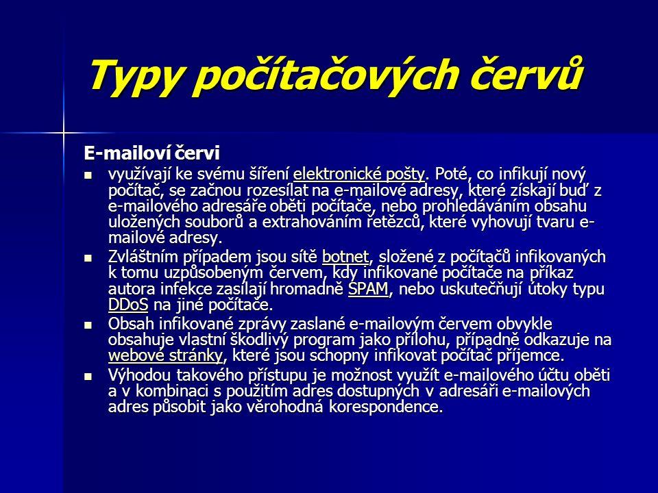 Typy počítačových červů E-mailoví červi využívají ke svému šíření elektronické pošty.