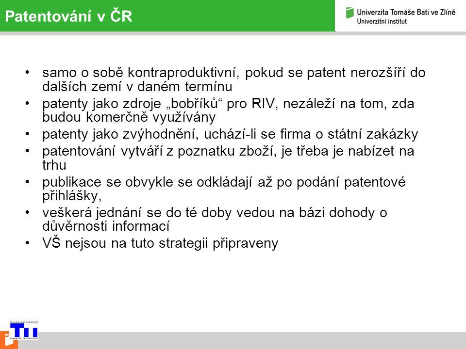 """Patentování v ČR samo o sobě kontraproduktivní, pokud se patent nerozšíří do dalších zemí v daném termínu patenty jako zdroje """"bobříků pro RIV, nezáleží na tom, zda budou komerčně využívány patenty jako zvýhodnění, uchází-li se firma o státní zakázky patentování vytváří z poznatku zboží, je třeba je nabízet na trhu publikace se obvykle se odkládají až po podání patentové přihlášky, veškerá jednání se do té doby vedou na bázi dohody o důvěrnosti informací VŠ nejsou na tuto strategii připraveny"""