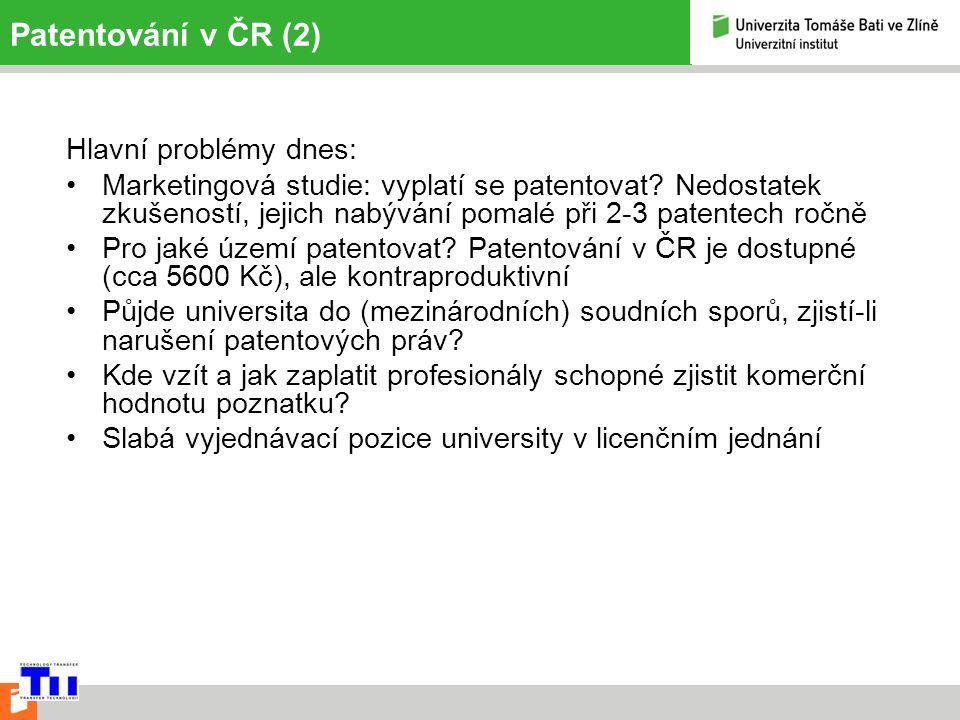 Patentování v ČR (2) Hlavní problémy dnes: Marketingová studie: vyplatí se patentovat.