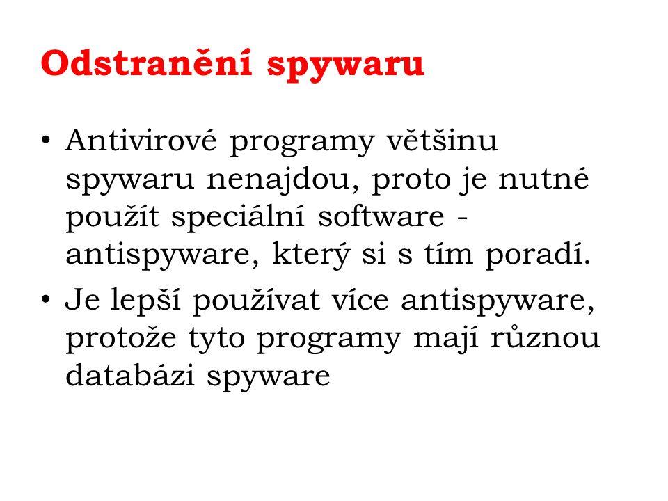 Odstranění spywaru Antivirové programy většinu spywaru nenajdou, proto je nutné použít speciální software - antispyware, který si s tím poradí.