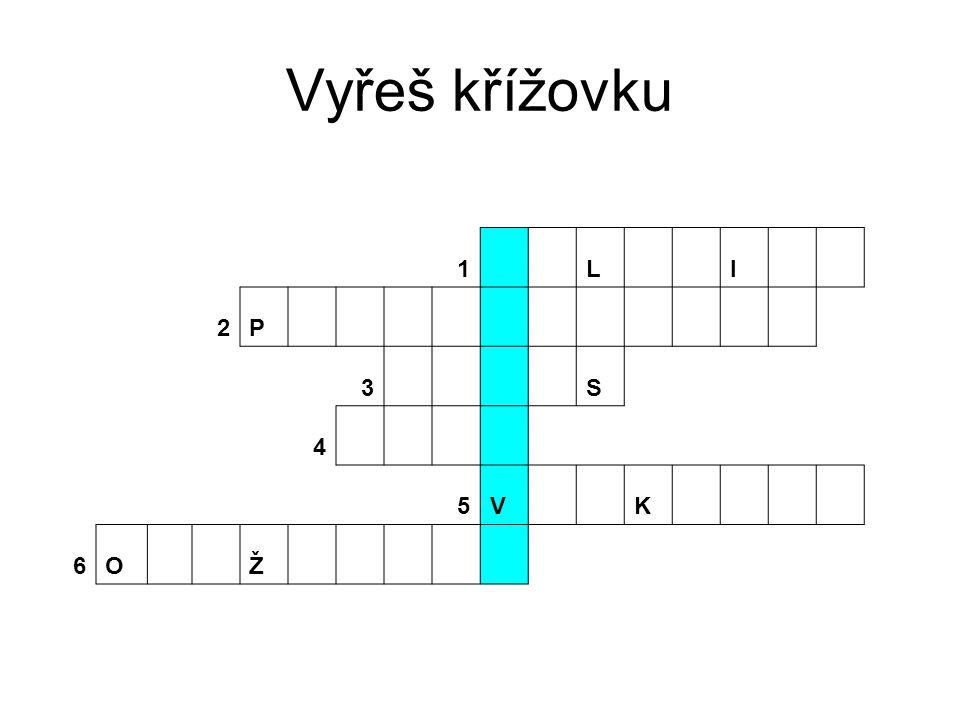 Vyřeš křížovku 1 L I 2P 3 S 4 5V K 6O Ž
