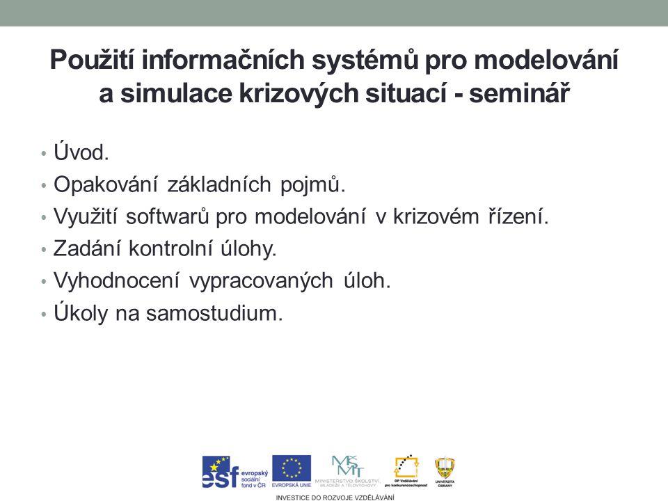 Použití informačních systémů pro modelování a simulace krizových situací - seminář Úvod.