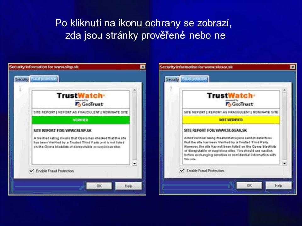 Po kliknutí na ikonu ochrany se zobrazí, zda jsou stránky prověřené nebo ne