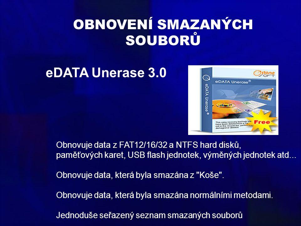 OBNOVENÍ SMAZANÝCH SOUBORŮ Obnovuje data z FAT12/16/32 a NTFS hard disků, paměťových karet, USB flash jednotek, výměných jednotek atd... Obnovuje data