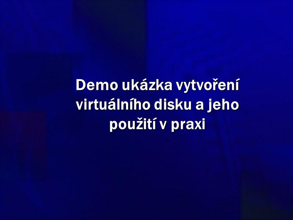Demo ukázka vytvoření virtuálního disku a jeho použití v praxi