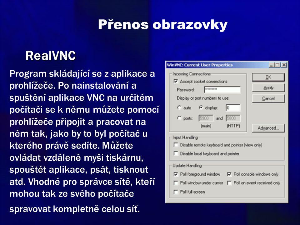 Přenos obrazovky Program skládající se z aplikace a prohlížeče. Po nainstalování a spuštění aplikace VNC na určitém počítači se k němu můžete pomocí p