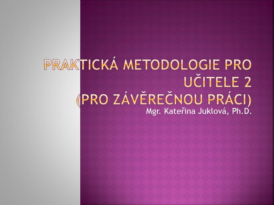  Ferjenčík, J.Úvod do metodologie psychologického výzkumu.
