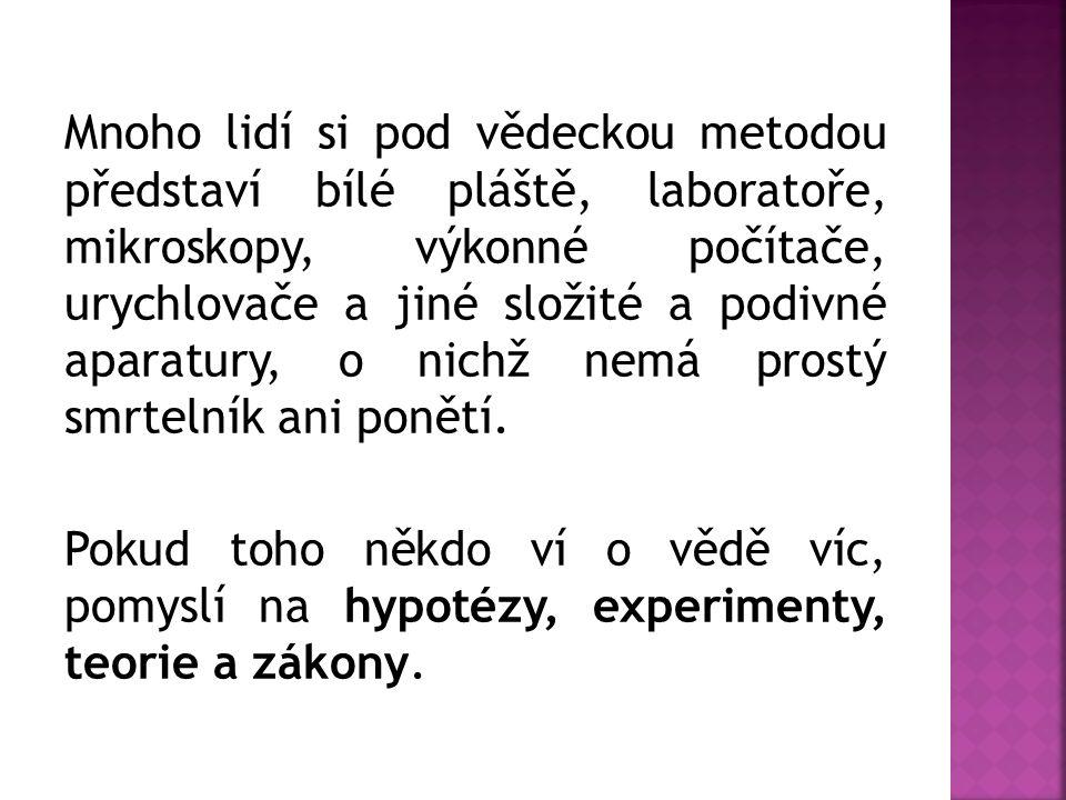 = podmíněný výrok o vztahu mezi dvěma nebo více proměnnými Kritéria dobrých hypotéz: 1.