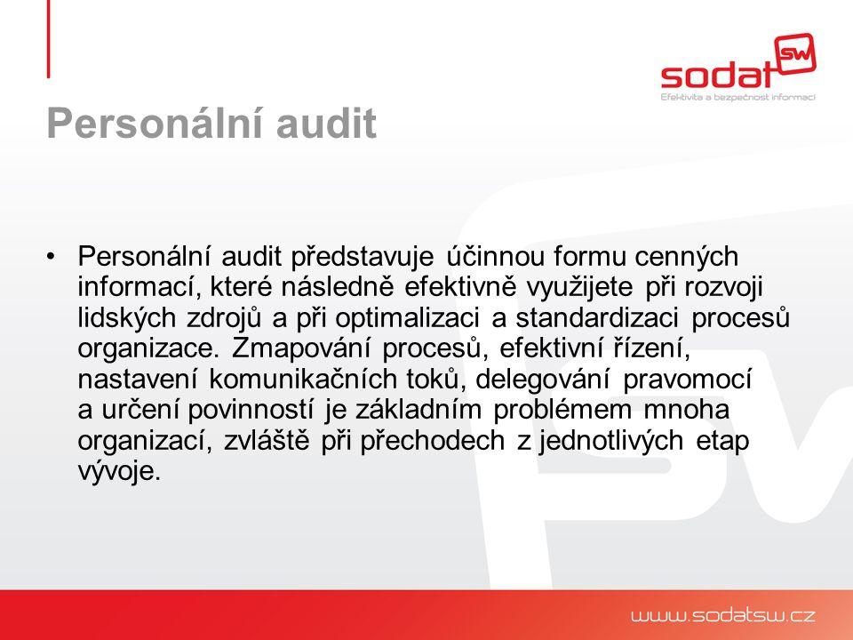 Personální audit Personální audit představuje účinnou formu cenných informací, které následně efektivně využijete při rozvoji lidských zdrojů a při optimalizaci a standardizaci procesů organizace.