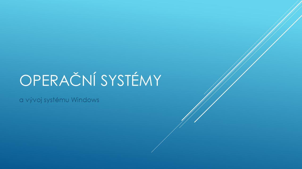 OPERAČNÍ SYSTÉMY a vývoj systému Windows