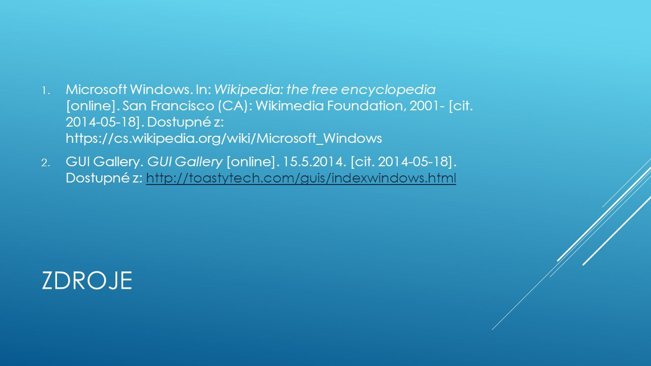 ZDROJE 1. Microsoft Windows. In: Wikipedia: the free encyclopedia [online].