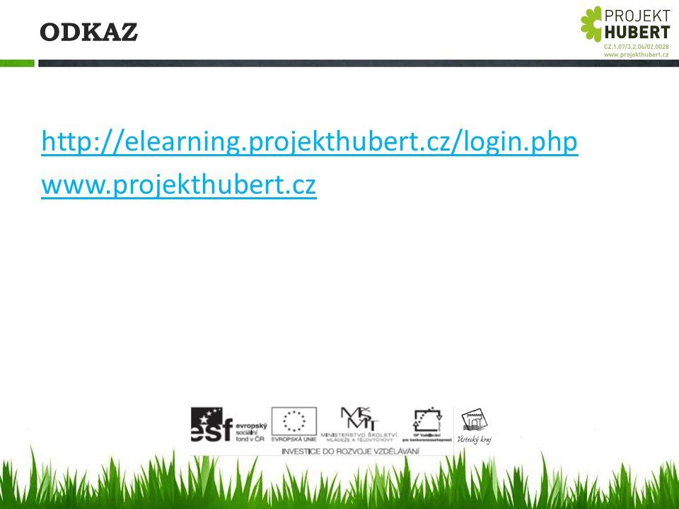 ODKAZ http://elearning.projekthubert.cz/login.php www.projekthubert.cz