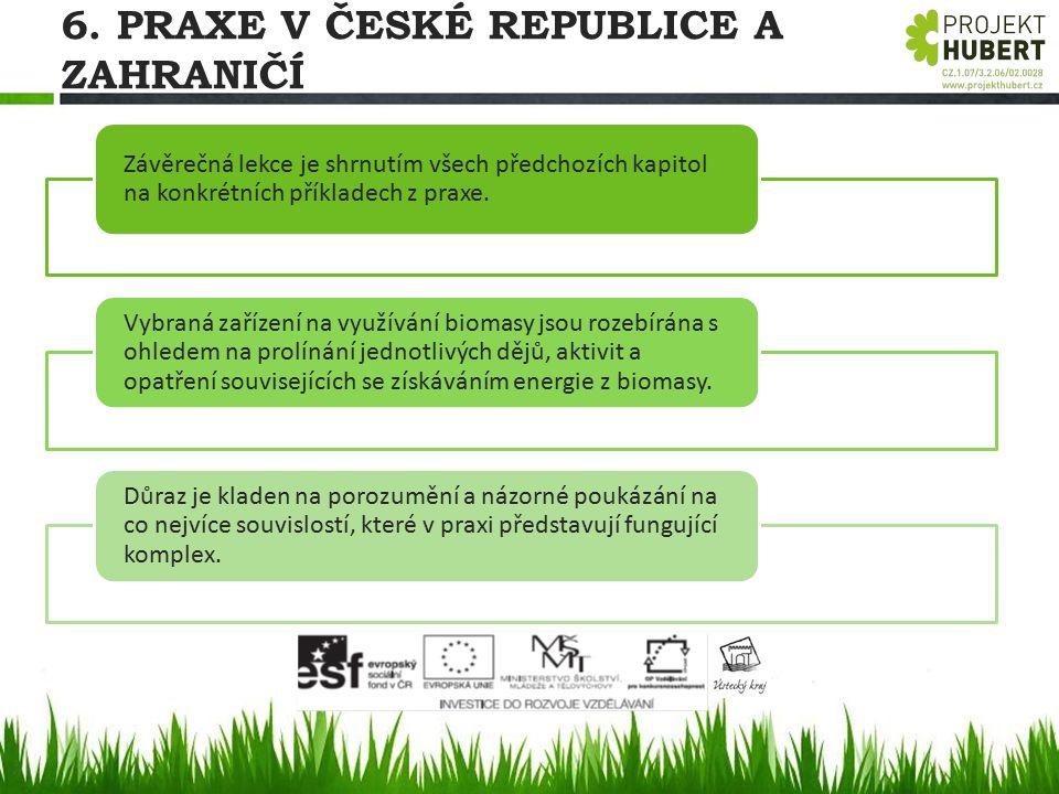 6. PRAXE V ČESKÉ REPUBLICE A ZAHRANIČÍ Závěrečná lekce je shrnutím všech předchozích kapitol na konkrétních příkladech z praxe. Vybraná zařízení na vy