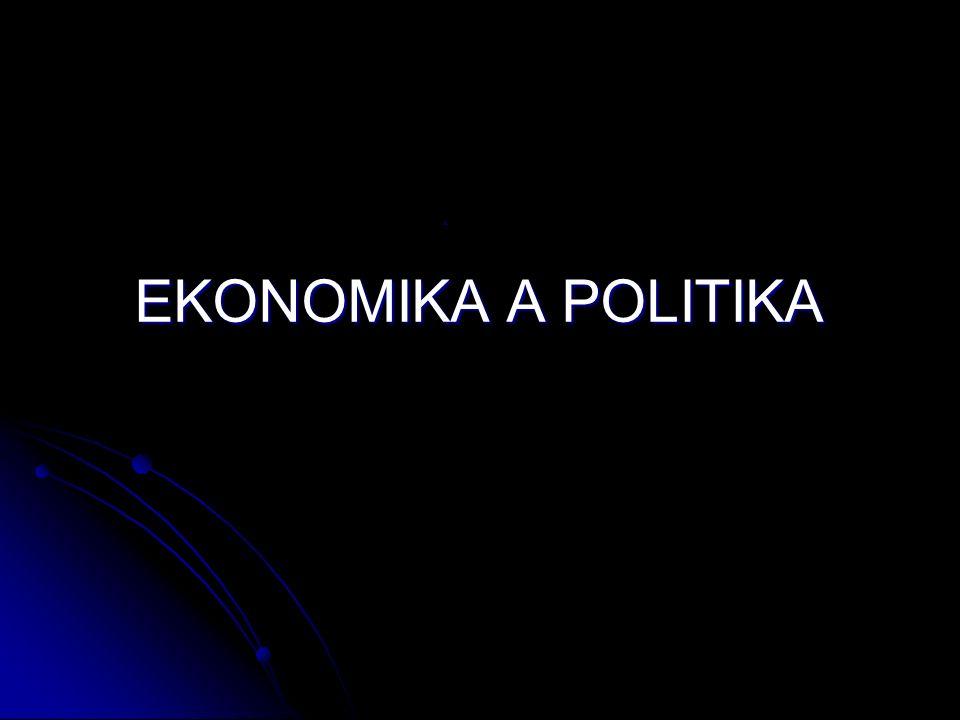 EKONOMIKA A POLITIKA