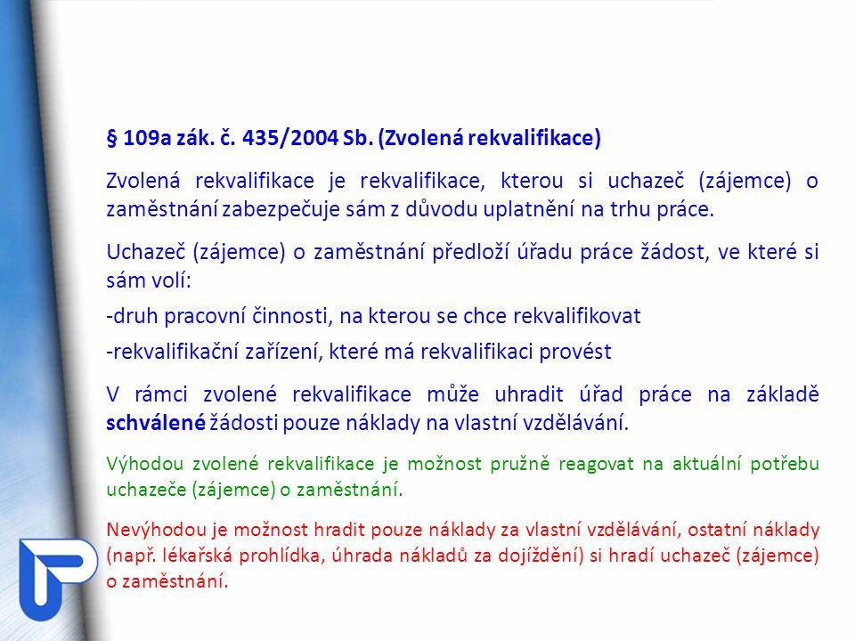 § 109a zák. č. 435/2004 Sb.