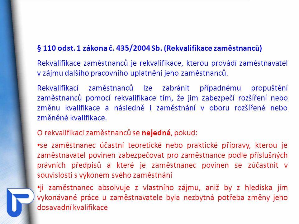 § 110 odst. 1 zákona č. 435/2004 Sb.